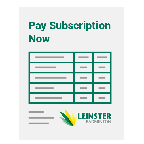 Pay Subscription Now - Leinster Badminton
